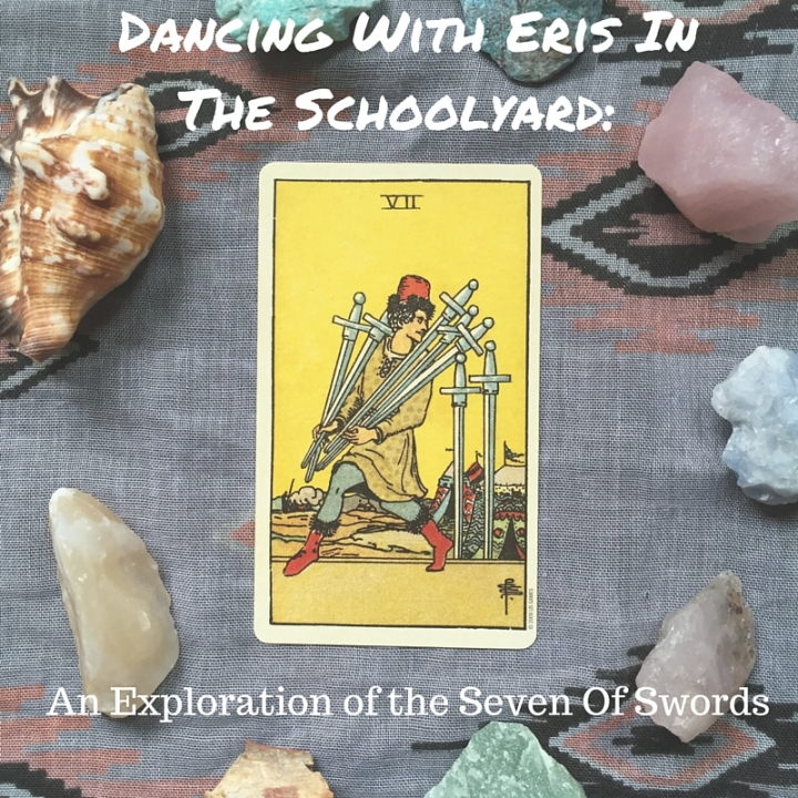 Dancing With Eris in the Schoolyard: An Exploration of the Seven of Swords