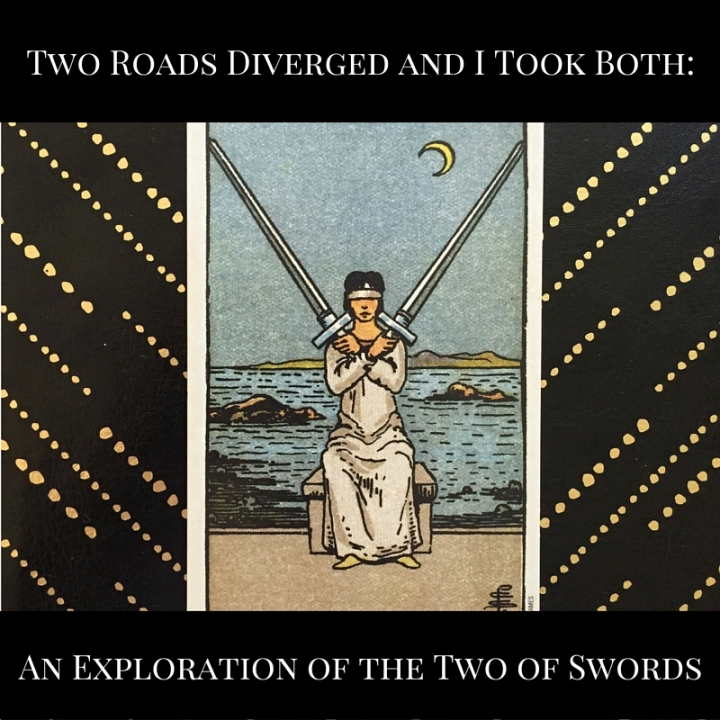 Two Roads Diverged and I Took Both: An Exploration of the Two ofSwords