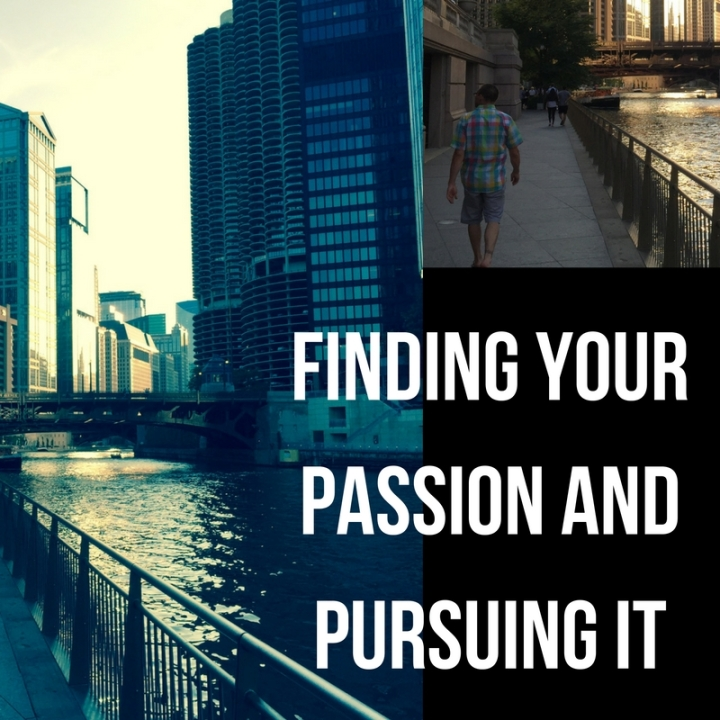 Finding Your Passion and Pursuing It