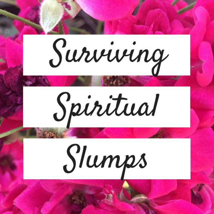 Surviving A SpiritualSlump