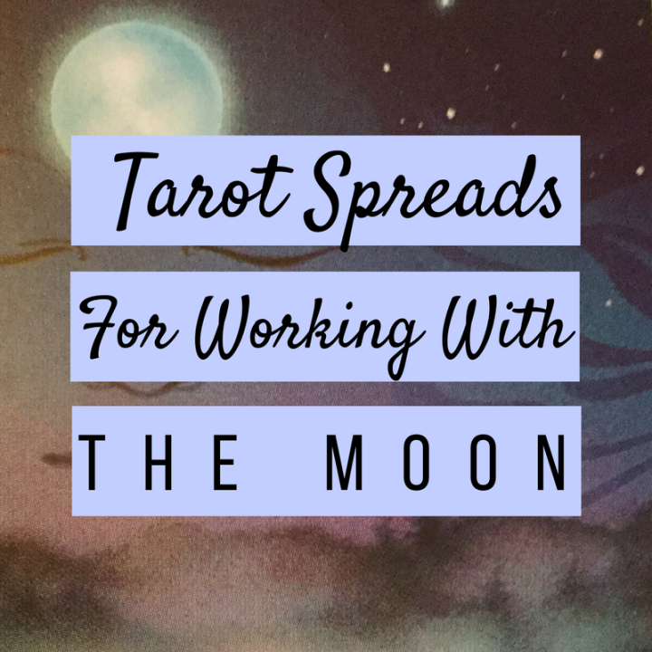 Three Tarot Spreads for Working With the Moon