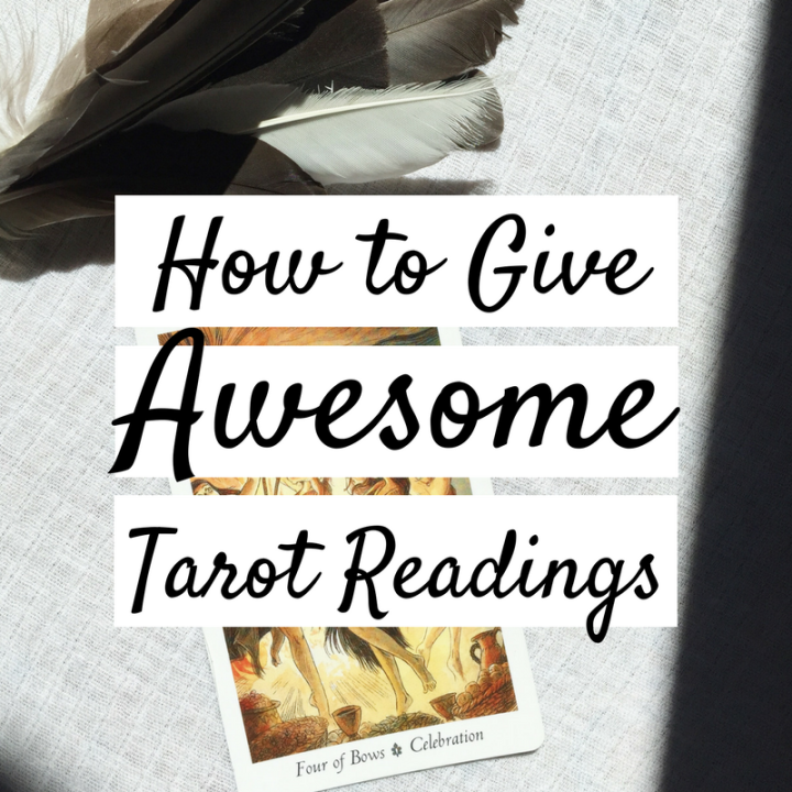 How to Give Awesome Tarot Readings
