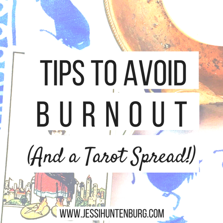 Tips to Avoid Burnout (And a Tarot Spread!)