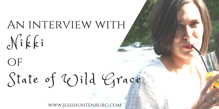 An Interview With Nikki of State of Wild Grace