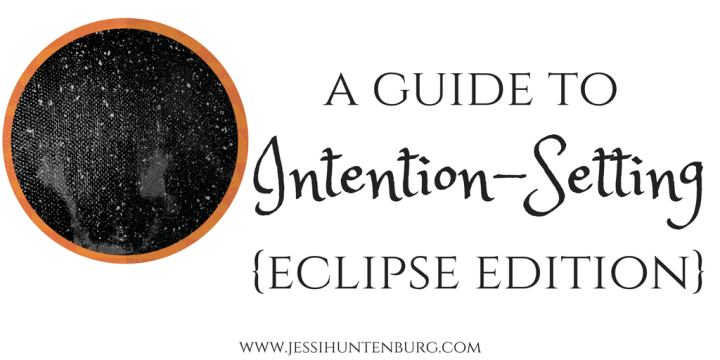 A Guide to Intention-Setting | Eclipse Edition