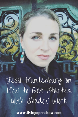 Jessi Huntenburg on How to Get Started with Shadow Work